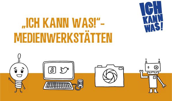 """""""Ich kann was!""""-Medienwerkstätten"""